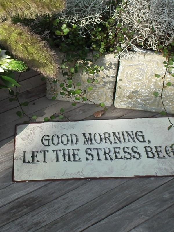 Tekstbord : Good Morning let the stress begin