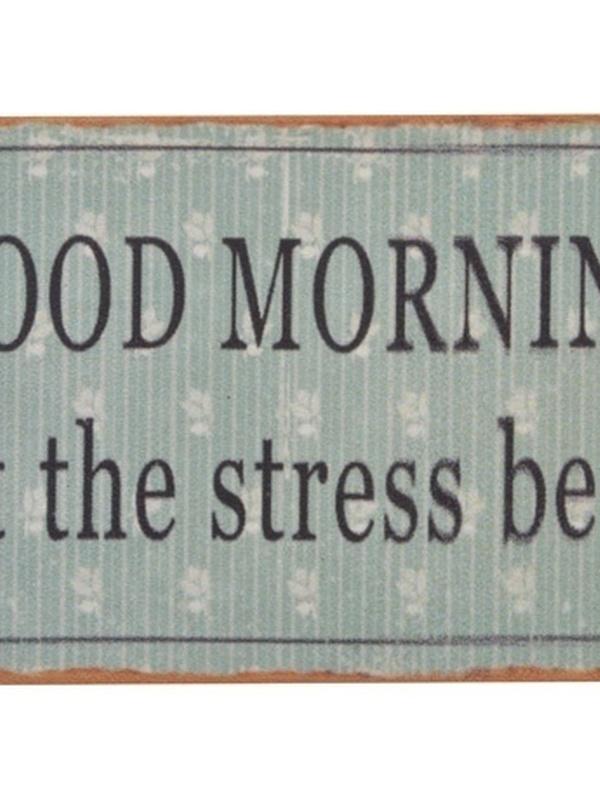 Magneet : Good morning Let the stress begin